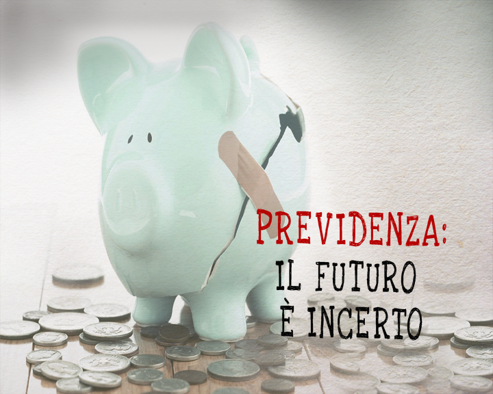 previdenza: il futuro è incerto
