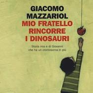 """Libri: """"Mio fratello rincorre i dinosauri"""" di Giacomo Mazzariol"""
