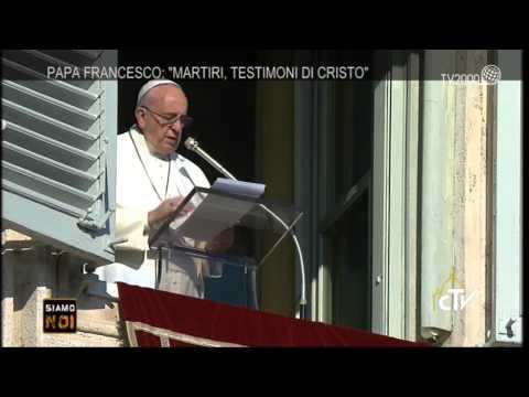 """Siamo noi"" - Papa Francesco: ""Martiri, testimoni di Cristo"""