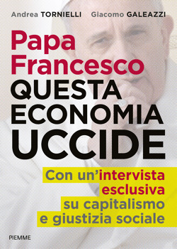 Papa Francesco questa economia uccide