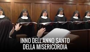 Inno per l'anno santo della misericordia eseguito dalle monache benedettine di Orte