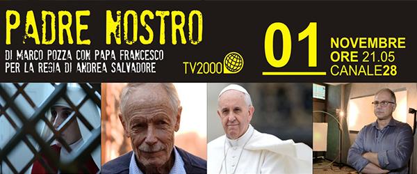 'Padre nostro - Sia santificato il nome' con don Marco Pozza che conversa con Papa Francesco. Mercoledì 1° novembre alle 21.05 su Tv2000