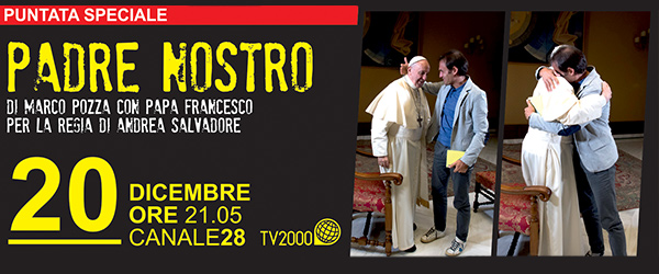 Padre Nostro. Mercoledì 20 dicembre alle 21.05 Papa Francesco conversa con Don Marco Pozza su Tv2000