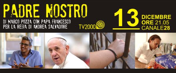 #PadreNostro. Mercoledì 13 dicembre  alle 21:05 su Tv2000 don Marco Pozza incontra Pif