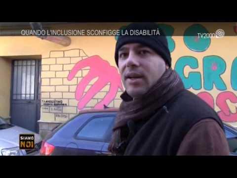 """Siamo noi reportage - """"Quando l'inclusione sconfigge la disabilità"""" - 11 settembre 2015"""