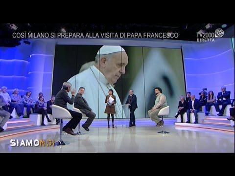 Siamo Noi - Verso il viaggio di Papa Francesco a Milano: tra periferie e integrazione