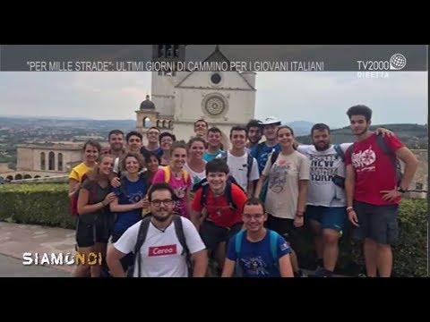 """9 agosto 2018 - Siamo Noi - """"Per mille strade"""": In cammino verso l'incontro con Papa Francesco"""