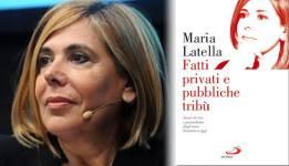 Fatti privati e pubbliche tribù, Maria Latella