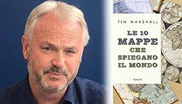 Le 10 mappe che spiegano il mondo, Tim Marshall