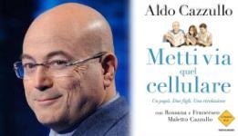 Metti via quel cellulare, Aldo Cazzullo