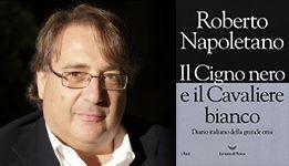 Il cigno nero e il cavaliere bianco, Roberto Napoletano