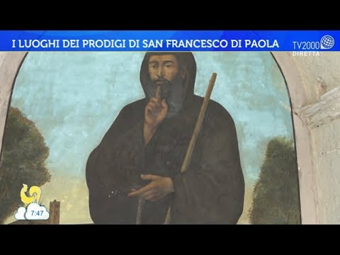 I luoghi dei prodigi di San Francesco Di Paola