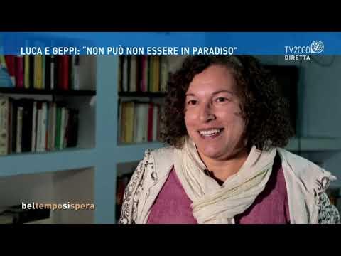 """Luca e Geppi: """"Non può non essere in paradiso"""""""